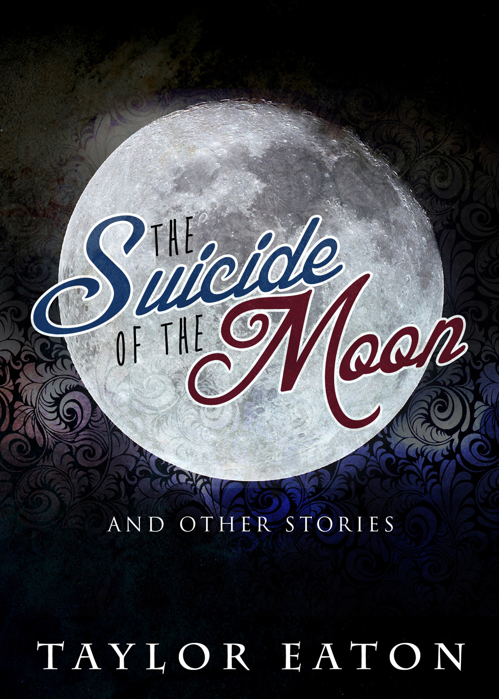 The Suicide of the Moon: And Other Stories